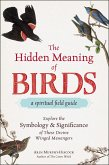 The Hidden Meaning of Birds--A Spiritual Field Guide (eBook, ePUB)