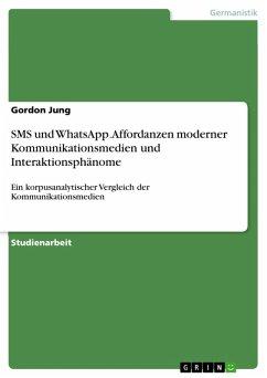 SMS und WhatsApp. Affordanzen moderner Kommunikationsmedien und Interaktionsphänome (eBook, PDF)