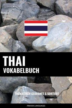 Thai Vokabelbuch: Thematisch Gruppiert & Sortiert (eBook, ePUB) - Languages, Pinhok