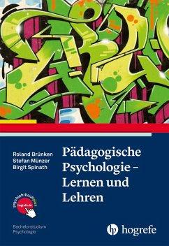 Pädagogische Psychologie - Lernen und Lehren (eBook, PDF) - Brünken, Roland; Münzer, Stefan; Spinath, Birgit