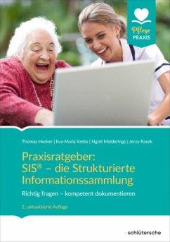 Praxisratgeber: SIS® - die Strukturierte Informationssammlung - Hecker, Thomas; Molderings, Sigrid; Rasek, Jerzy; Krebs, Eva-Maria