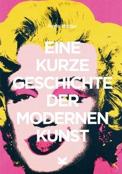 Eine kurze Geschichte der modernen Kunst - Hodge, Susie