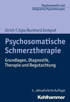 Psychosomatische Schmerztherapie - Egle, Ulrich T.; Zentgraf, Burkhard