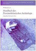 Handbuch der Provinzialrömischen Archäologie