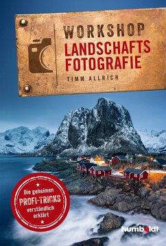 Workshop Landschaftsfotografie - Allrich, Timm