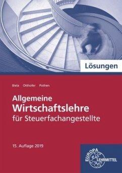 Allgemeine Wirtschaftslehre für Steuerfachangestellte, Lösungen - Biela, Sven; Otthofer, Brunhilde; Pothen, Wilhelm