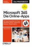 Die Microsoft Office 365 Online-Apps - Das Praxisbuch für Anwender
