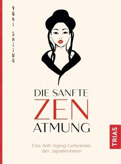 Die sanfte Zen-Atmung - Shiina, Yuki