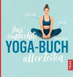 Das einfachste Yoga-Buch aller Zeiten - Reese, Nicole