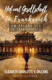 Hof und Gesellschaft in Frankreich am Anfang des 18. Jahrhunderts (eBook, ePUB)