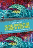Political Spirituality for a Century of Water Wars (eBook, PDF)