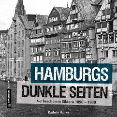 Hamburgs dunkle Seiten - Hanke, Kathrin