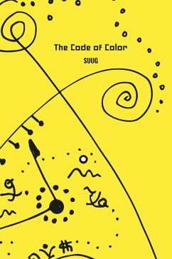 The Code of Color (eBook, ePUB) - Yeo, Suug
