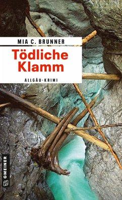 Tödliche Klamm - Brunner, Mia C.