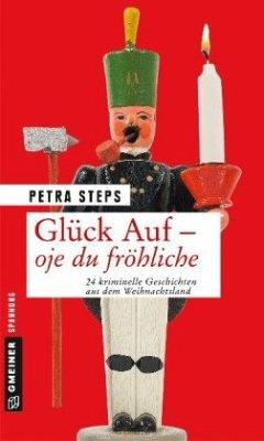 Glück Auf - Oje du fröhliche - Steps, Petra