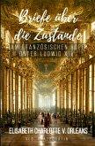 Briefe über die Zustände am französischen Hofe unter Ludwig XIV. (eBook, ePUB)
