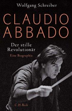 Claudio Abbado (eBook, ePUB) - Schreiber, Wolfgang