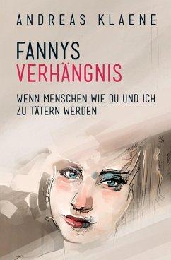 FANNYS VERHÄNGNIS (eBook, ePUB) - Klaene, Andreas