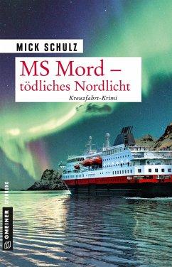 Tödliches Nordlicht / MS Mord Bd.2 - Schulz, Mick