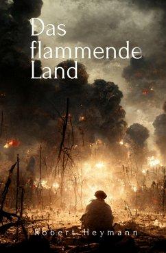 Das flammende Land (eBook, ePUB) - Heymann, Robert