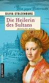 Die Heilerin des Sultans