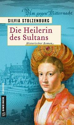 Die Heilerin des Sultans - Stolzenburg, Silvia
