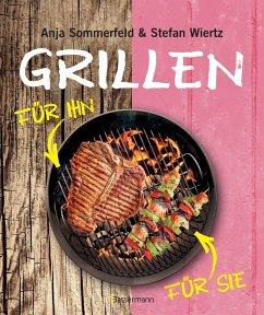 Grillen für Sie und Ihn (Mängelexemplar) - Sommerfeld, Anja; Wiertz, Stefan