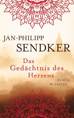 Das Gedächtnis des Herzens / Die Burma-Serie Bd.3 (eBook, ePUB) - Sendker, Jan-Philipp