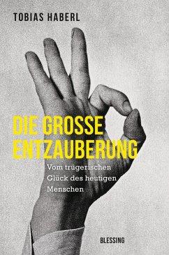 Die große Entzauberung (eBook, ePUB) - Haberl, Tobias