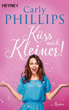 Küss mich, Kleiner! (eBook, ePUB) - Phillips, Carly