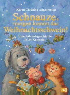 Schnauze, morgen kommt das Weihnachtsschwein! / Schnauze Bd.5 (eBook, ePUB) - Angermayer, Karen Christine