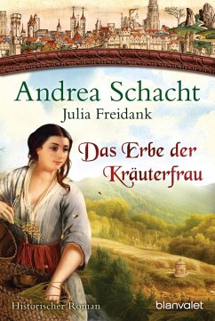 Das Erbe der Kräuterfrau / Myntha, die Fährmannstochter Bd.5 (eBook, ePUB) - Schacht, Andrea; Freidank, Julia