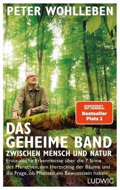 Das geheime Band zwischen Mensch und Natur (eBook, ePUB) - Wohlleben, Peter