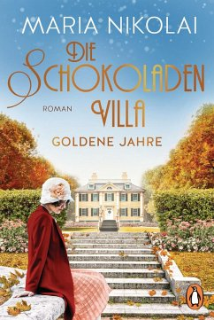 Die Schokoladenvilla - Goldene Jahre / Schokoladen-Saga Bd.2 (eBook, ePUB) - Nikolai, Maria