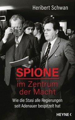 Spione im Zentrum der Macht (eBook, ePUB) - Schwan, Heribert