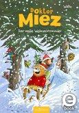 Das weiße Weihnachtswunder / Doktor Miez Bd.2 (eBook, ePUB)