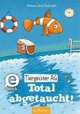 Total abgetaucht! / Tiergeister AG Bd.4 (eBook, ePUB)
