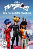 Miraculous - Eine fast perfekte Täuschung (Miraculous 7) (eBook, ePUB)