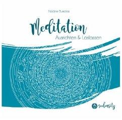 Seelensitz Meditation Ausrichten & Loslassen Vol.2 - Burkatzki,Nadine