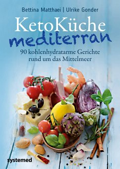 KetoKüche mediterran (eBook, PDF) - Matthaei, Bettina; Gonder, Ulrike