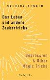 Das Leben und andere Zaubertricks - Depression and Other Magic Tricks (eBook, ePUB)