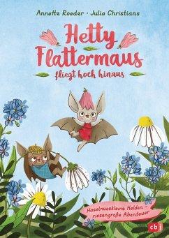 Hetty Flattermaus fliegt hoch hinaus / Hetty Flattermaus Bd.1