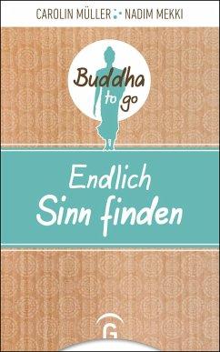 Endlich Sinn finden (eBook, ePUB) - Müller, Carolin; Mekki, Nadim