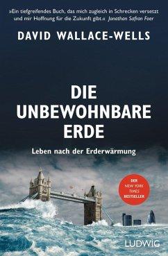 Die unbewohnbare Erde (eBook, ePUB) - Wallace-Wells, David