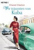 Wir träumten von Kuba / Kuba Saga Bd.2 (eBook, ePUB)