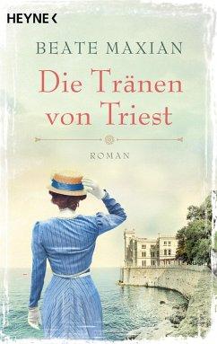Die Tränen von Triest (eBook, ePUB) - Maxian, Beate