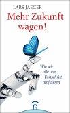 Mehr Zukunft wagen! (eBook, ePUB)