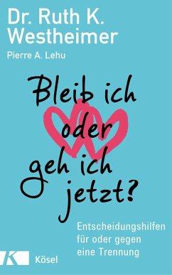Bleib ich oder geh ich jetzt? (eBook, ePUB) - Lehu, Pierre A.; Westheimer, Ruth K.