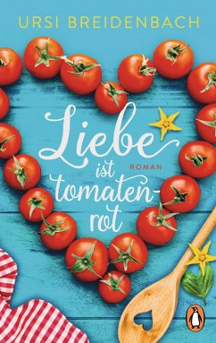 Liebe ist tomatenrot (eBook, ePUB) - Breidenbach, Ursi