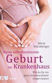 Deine selbstbestimmte Geburt im Krankenhaus (eBook, ePUB)